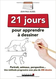21 jours pour apprendre à dessiner (Jean-Paul Aussel)