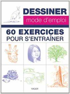 Dessiner, mode d'emploi : 60 exercices pour s'entraîner (William-F Powell, Diane Cardacci, Mia Tavonatti)