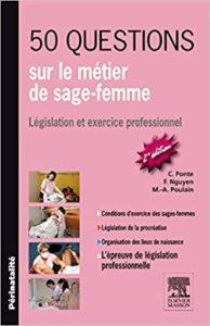 50 questions sur le métier de sage-femme : législation et exercice professionnel (Carène Ponte)