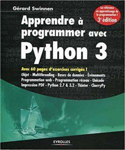 Apprendre à programmer avec Python 3 (Gérard Swinnen)