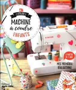 Atelier machine à coudre enfants : mes premières réalisations (Coralie Bijasson)