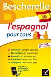 Bescherelle - L'espagnol pour tous : grammaire, vocabulaire, conjugaison (Marta Lopez-Izquierdo, Monica Castillo Lluch)
