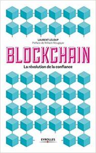 Blockchain : la révolution de la confiance (Laurent Leloup)