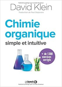 Comprendre la chimie organique : une nouvelle approche simple et intuitive (David Klein)