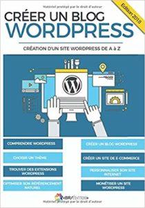 Créer un blog WordPress : création d'un site WordPress de A à Z (Créer un blog)