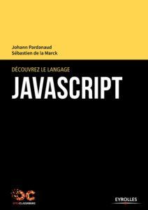 Découvrez le langage JavaScript (Sébastien de la Marck, Johann Pardanaud)