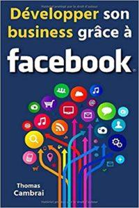 Développer son business grâce à Facebook (Thomas Cambrai)