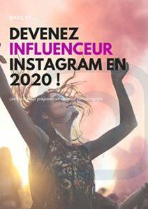 Devenez Influenceur Instagram ! Les clefs du succès pour réussir sur Instagram ! (Julien Garnier)