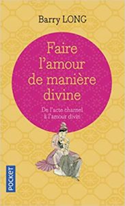 Faire l'amour de manière divine (Barry Long)