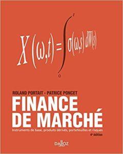 Finance de marché : instruments de base, produits dérivés, portefeuilles et risques (Patrice Poncet, Roland Portait)