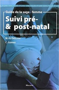 Guide de la sage-femme : suivi pré & post-natal (Michel-Henri Delcroix, Conchita Gomez)
