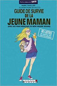 Guide de survie de la jeune maman (Marie Thuillier)