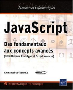JavaScript : des fondamentaux aux concepts avancés (Emmanuel Gutierrez)