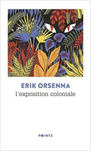 L'exposition coloniale (Erik Orsenna)