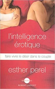 L'Intelligence érotique (Esther Perel)