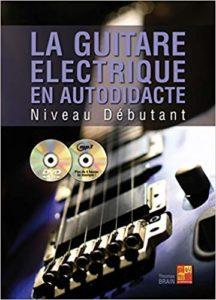 La guitare électrique en autodidacte (Thomas Brain)