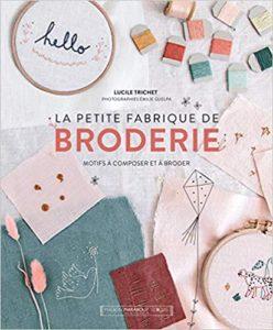 La petite fabrique de broderie (Lucile Trichet)