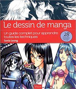 Le dessin de manga : un guide complet pour apprendre toutes les techniques (Sonia Leong)