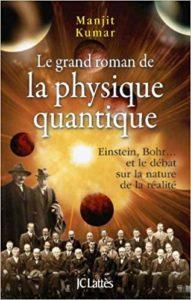 Le grand roman de la physique quantique (Manjit Kumar)
