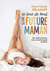 Le livre de bord de la future maman (Marie-Claude Delahaye)
