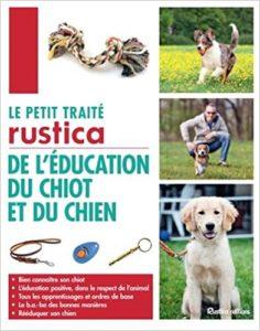 Le petit traité Rustica de l'éducation du chiot et du chien (Colette Arpaillange)