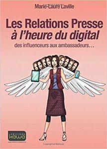 Les Relations Presse à l'heure du digital - Des influenceurs aux ambassadeurs (Marie-Laure Laville)