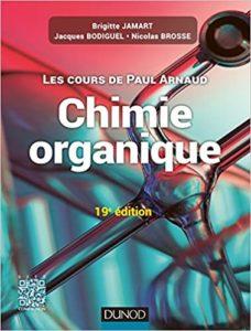 Les cours de Paul Arnaud - Cours de chimie organique (Paul Arnaud, Brigitte Jamart, Jacques Bodiguel, Nicolas Brosse)