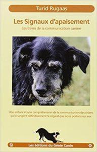 Les signaux d'apaisement : les bases de la communication canine (Turid Rugaas)