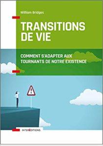 Transitions de vie : comment s'adapter aux tournants de notre existence (William Bridges)
