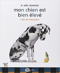 Mon chien est bien élevé : l'abc de l'éducation (Joel Dehasse)
