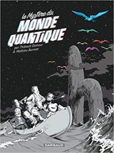 Le mystère du monde quantique (Burniat Mathieu, Damour Thibault)