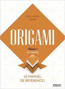 Origami - Les bases : le manuel de référence (Guillaume Denis)