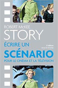 Story : écrire un scénario pour le cinéma et la télévision (Robert McKee)