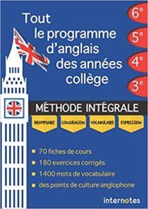 Tout le programme d'anglais des années collège : méthode intégrale (Internotes)