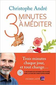 Trois minutes à méditer (Christophe André)