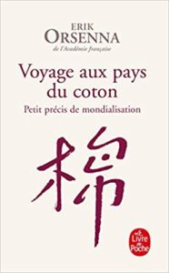 Voyage aux pays du coton - Petit précis de mondialisation (Erik Orsenna)
