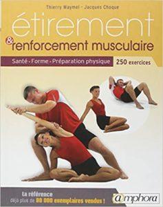 Étirement et renforcement musculaire - 250 exercices (Thierry Waymel, Jacques Choque)