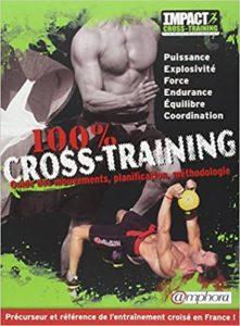 100 % Cross-Training - Guide des mouvements, planification, méthodologie (Christophe Pourcelot)