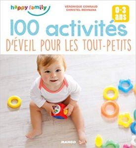100 activités d'éveil pour les tout-petits (Véronique Conraud, Christel Mehnana)