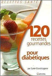 120 recettes gourmandes pour diabétiques (Sylvie Girard-Lagorce)