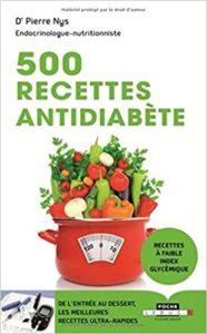 500 recettes antidiabète - De l'entrée au dessert, les meilleures recettes ultra-rapides (Pierre Nys)