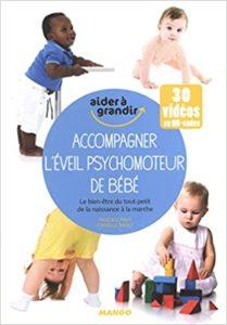 Accompagner l'éveil psychomoteur de bébé - Le bien-être du tout-petit (Pascale Pavy, Cyrielle Rault)