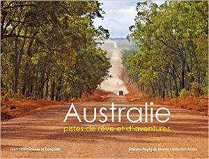 Australie - Pistes de rêves et d'aventures (Jean Charbonneau, Dong Wei)