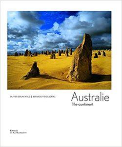 Australie - L'île-continent (Bernadette Gilbertas, Olivier Grunewald)