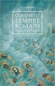 Comment l'Empire romain s'est effondré (Kyle Harper)