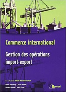 Commerce international - Gestion des opérations import-export (Martine Massabie-François, Hélène Adassovsky, Rachid Oualhadj)