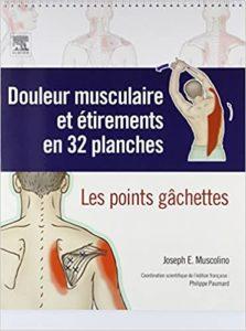 Douleur musculaire et étirements en 32 planches - Les points gâchettes (Joseph E. Muscolino, Philippe Paumard)