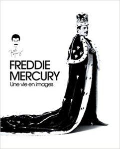 Freddie Mercury - Une vie en images (Sean O'Hagan)