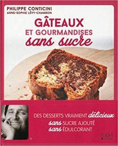 Gâteaux et gourmandises sans sucre (Philippe Conticini, Anne-Sophie Lévy-Chambon)