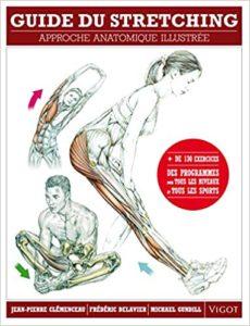 Guide du stretching - Approche anatomique illustrée (Jean-Pierre Clémenceau, Frédéric Delavier, Michael Gundill)